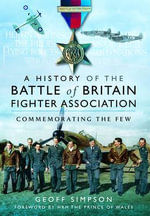 The History of the Battle of Britain Association - Geoff Simpson