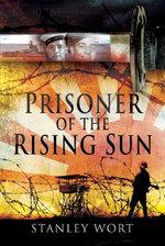Prisoner of the Rising Sun - Stanley Wort