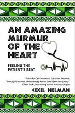 An Amazing Murmur of the Heart - Cecil Helman