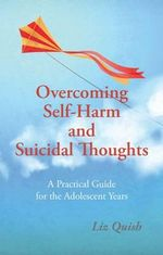 Overcoming Self-Harm and Suicidal Thoughts - Liz Quish