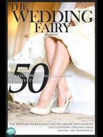 50 Greatest Wedding Planning Websites Ever! : The Wedding Fairy reveals his top online destinations for gathering original ideas and big day inspiratio - The Wedding Fairy George Watts
