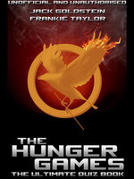 The Hunger Games - The Ultimate Quiz Book - Jack Goldstein