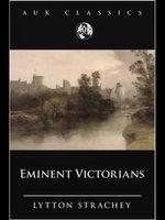 Eminent Victorians - Lytton Stratchey