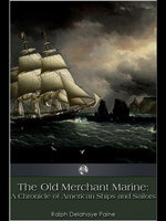 The Old Merchant Marine - Ralph Delahaye Paine