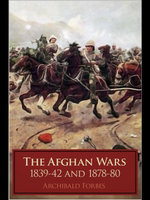 The Afghan Wars - Archibald Forbes