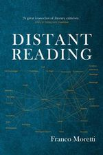Distant Reading - Franco Moretti