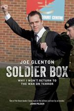 Soldier Box : Why I Won't Return to the War on Terror - Joe Glenton