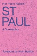 Saint Paul : A Screenplay - Pier Paolo Pasolini