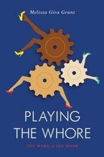 Playing the Whore - Melissa Gira Grant