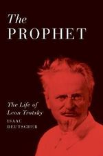 The Prophet : The Life of Leon Trotsky - Isaac Deutscher