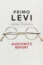 Auschwitz Report - Primo Levi