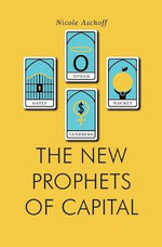 The New Prophets of Capital - Nicole Aschoff