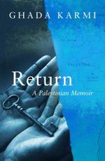 Return : A Palestinian Memoir - Ghada Karmi