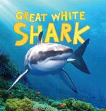Discover Sharks : Great White Shark - Camilla de la Bedoyere