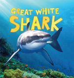 Discover Sharks : Great White Shark - Camilla de la Bedoyere