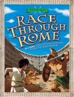 History Quest : Race Through Rome - Timothy Knapman