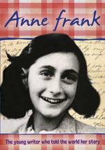 Anne Frank : Biography : The Young Writer Who Told the World Her Story - Ann Kramer