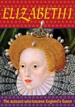 Elizabeth I : Biography : The Outcast Who Became England's Queen - Simon Adams