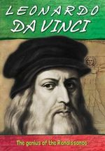 Leonardo da Vinci : Biography : The Genius of the Renaissance - John Malam