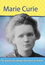 Marie Curie : Biography : The Woman Who Changed The Course of Science - Philip Steele