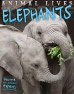 Animal Lives : Elephants - Sally Morgan