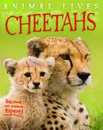 Animal Lives : Cheetahs - Sally Morgan