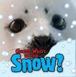 Guess Who's in the... Snow - Camilla de la Bedoyere