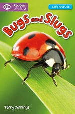 Bugs & Slugs : Let's Find out (Readers) - Terry Jennings