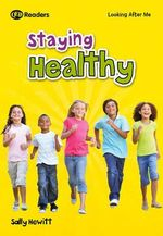 Keeping Healthy : Looking After Me (Readers Level 2) - Sally Hewitt