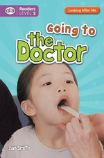 Going to the Doctor : Looking After Me (Readers Level 2) - Ian K. Smith