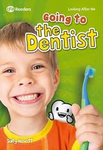 Going to the Dentist : Looking After Me (Readers Level 2) - Sally Hewitt