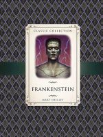 Classic Collection : Frankenstein - Saviour Pirotta