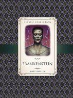 Classic Collection : Frankenstein - Saviour Pirotta