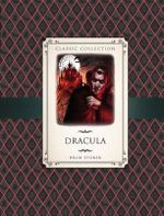 Classic Collection : Dracula - Anne Rooney