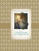 Classic Collection : Theseus and the Minotaur - Saviour Pirotta
