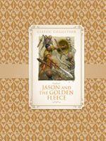 Classic Collection : Jason & the Golden Fleece - Saviour Pirotta