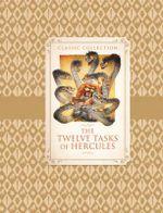Classic Collection : The Twelve Tasks of Hercules - Saviour Pirotta