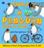 Could A Penguin Ride a Bike? - Camilla de la Bedoyere