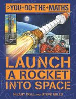 Launch a Rocket into Space : You Do the Maths - Hilary Koll