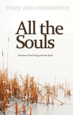 All the Souls - Mary-Ann Constantine