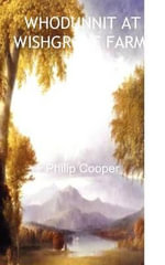 Whodunnit at Wishgrove Farm? : Of Spain and France - Philip Cooper