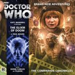 The Elixir of Doom : Doctor Who: The Companion Chronicles - Paul Magrs