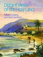 Distant Views of the Holy Land - Felicity Cobbing