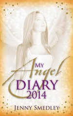 My Angel Diary 2014 : And Visits from the Afterlife - Jenny Smedley