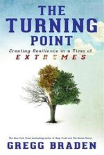 The Turning Point : Creating Resilience in a Time of Extremes - Gregg Braden