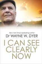 I Can See Clearly Now - Dr. Wayne W. Dyer