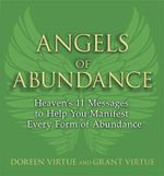 Angels of Abundance : Heaven's 11 Messages to Help You Manifest Every Form of Abundance - Doreen Virtue