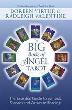 Big Book of Angel Tarot : The Essential Guide to Symbols, Spreads and Accurate Readings - Doreen Virtue