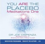 You are the Placebo Meditation: Volume 1 : Changing Two Beliefs and Perceptions - Joe Dispenza