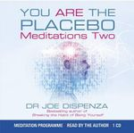 You are the Placebo Meditation: Volume 2 : Changing One Belief and Perception - Joe Dispenza